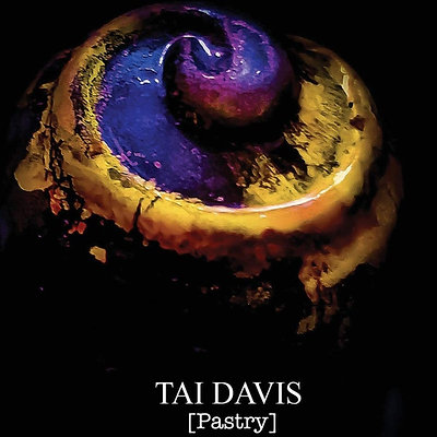 Tai Davis [Pastry] A visual anthology of culinary works
