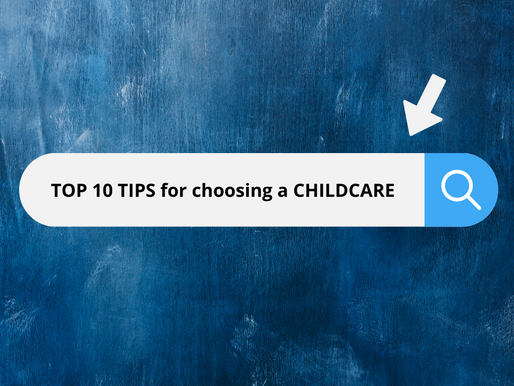 Top 10 Tips for Choosing a Childcare for Your Child