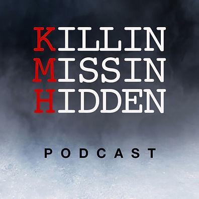 Killin Missin Hidden podcast