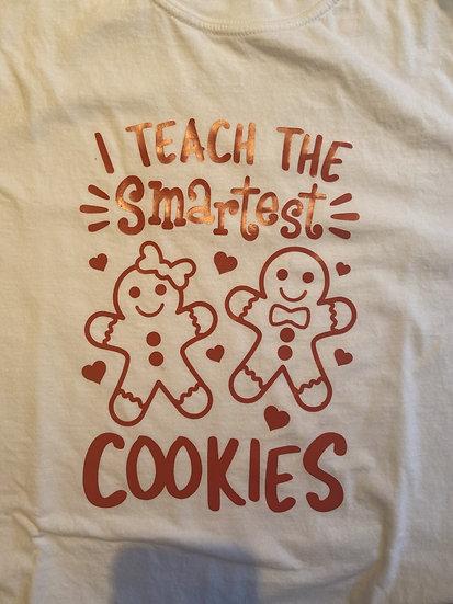 I Teach the Smartest Cookies Unisex T-shirt