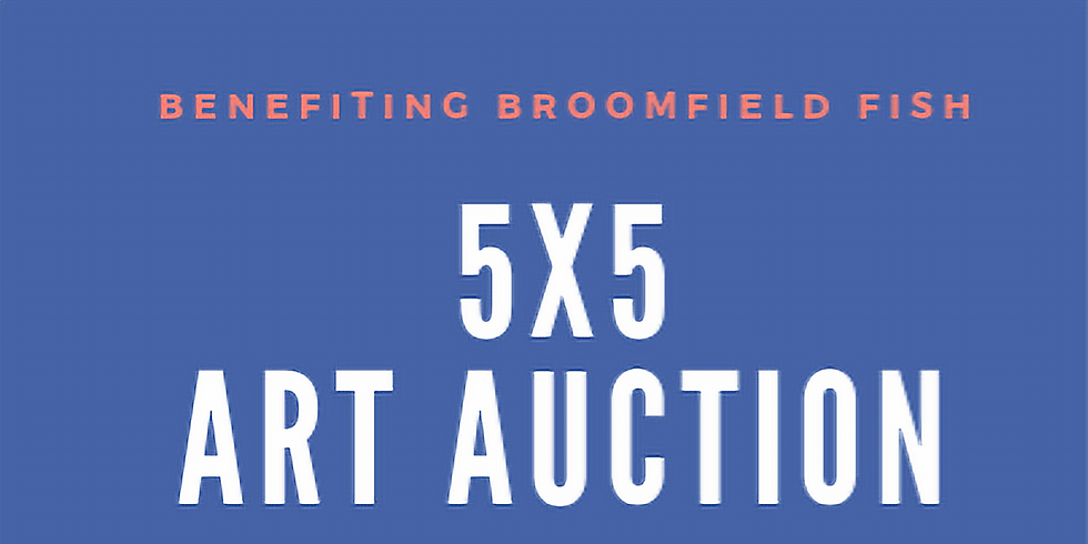 5x5 Art Auction for Broomfield FISH