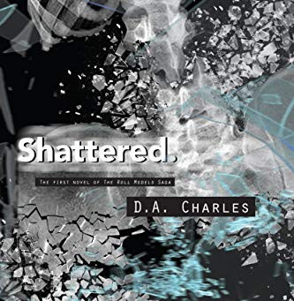 Shattered by D.A. Charles