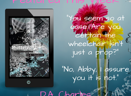 Excerpt from Shattered by D.A. Charles