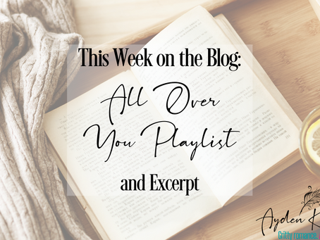 All Over You: The Playlist (& Excerpt)