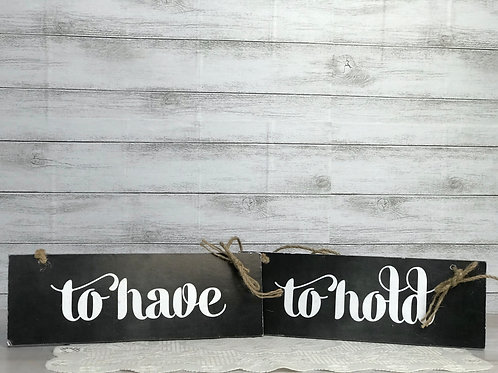 To Have & To Hold Signs