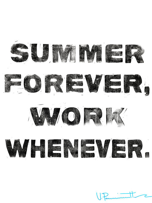 """30x40"""" / """"Summer Forever Work Whenever"""" / ORIGINAL Linocut on Mulberry Paper"""
