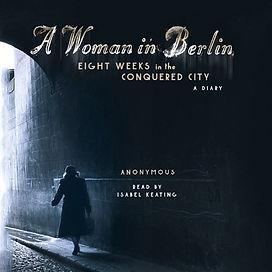Best Audiobooks of 2017, A Woman in Berlin, read by Isabel Keating, winner of Audiofile Earphones Award