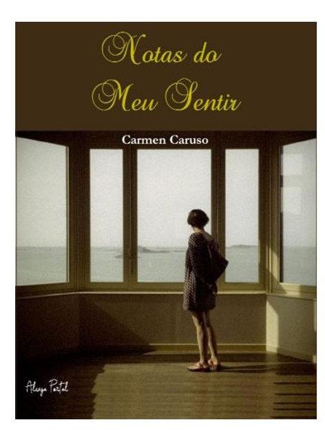 Notas do Meu Sentir - Carmen Caruso (use o cupom: gratis)