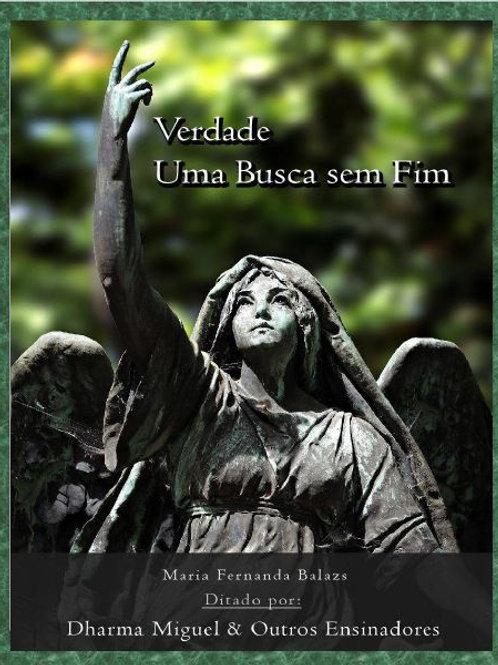 Verdade, uma busca sem fim - Dharma Miguel por Maria Fernanda (use o cupom: grat
