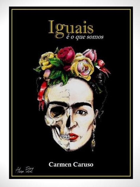 Iguais é o que Somos - Carmen Caruso (use o cupom: gratis)