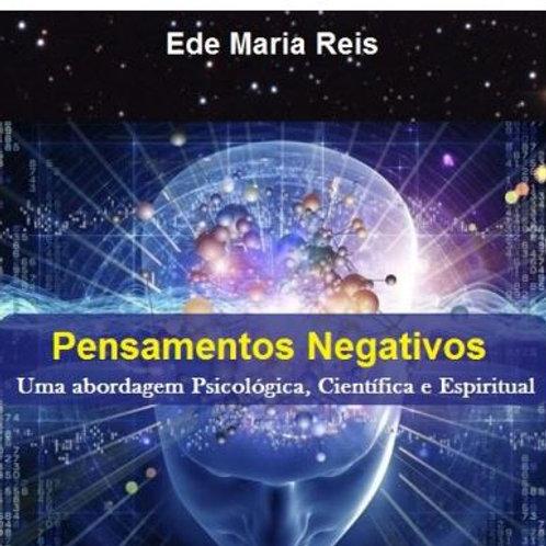 Pensamentos Negativos - Ede Maria Reis - Senha:pensepositivo