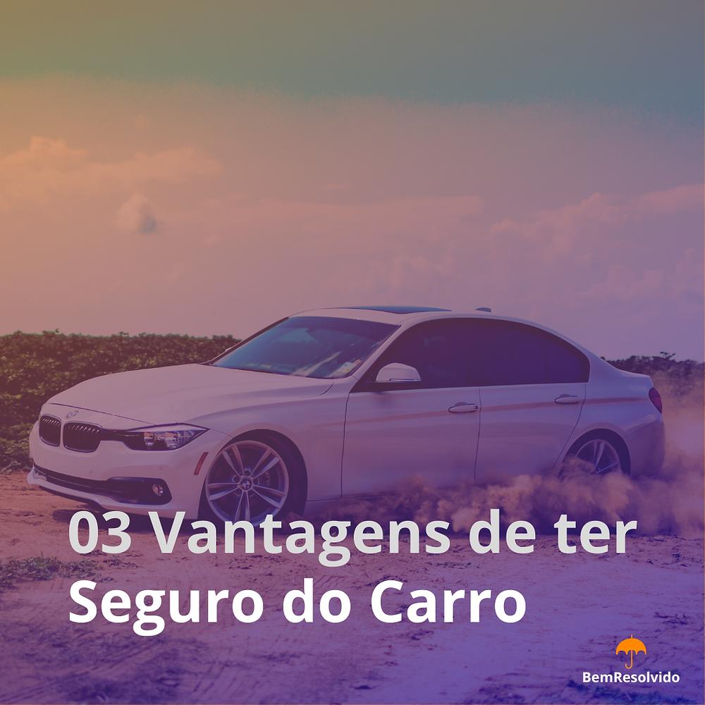 03 Vantagens de ter Seguro de Carro