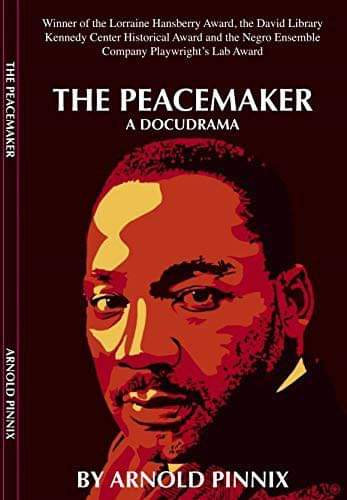 The Peacemaker: A Docudrama By Arnold Pinnix