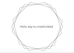 Soy tu creatividad.