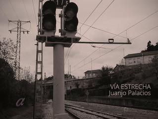 [a010] Vía Estrecha - Juanjo Palacios