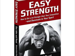 Easy Strength: How to Get a Lot Stronger Than Your Competition - And Dominate in Your Sport