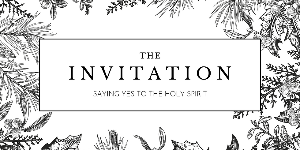 Advent Series - The Invitation, Saying Yes to the Holy Spirit - Invitation to Joy
