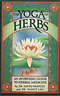 The Yoga of Herbs - An Ayurvedic Guide t