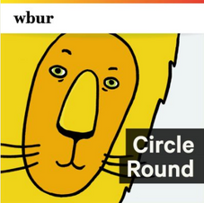 Circle Round (WBUR). Folktales from around the world.