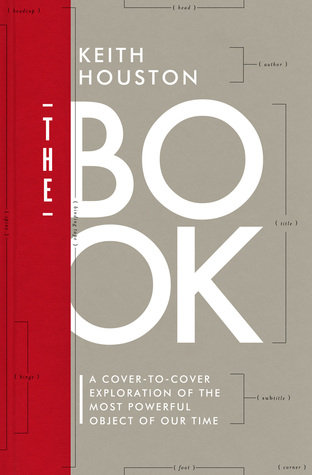 The Book: A Cover-to-Cover Exploration by Keith Houston
