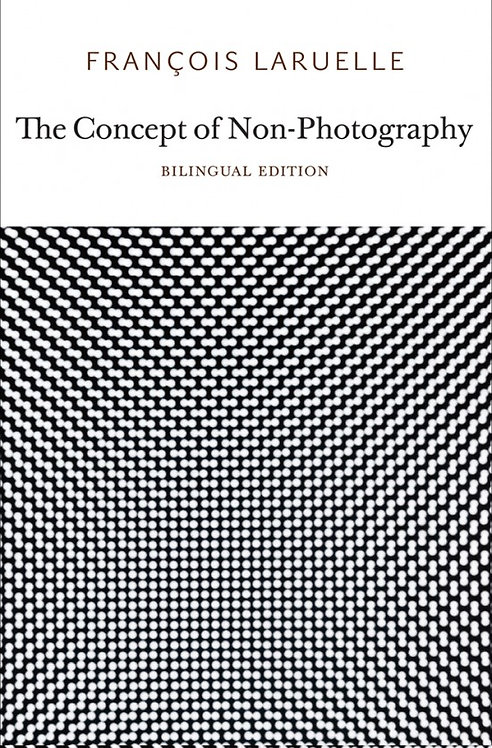 The Concept of Non-Photography (Bilingual Edition)