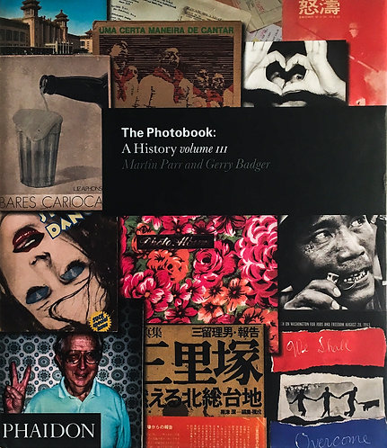 The Photobook: A History Volume III by Martin Parr and Gerry Badger