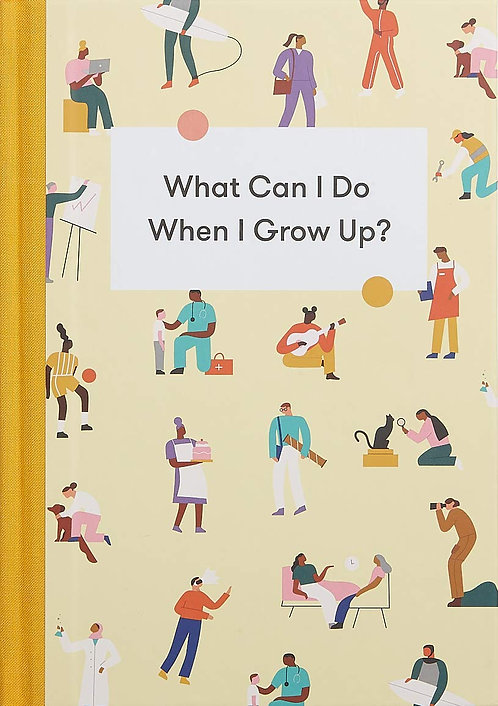 What Can I Do When I Grow Up by The School of Life