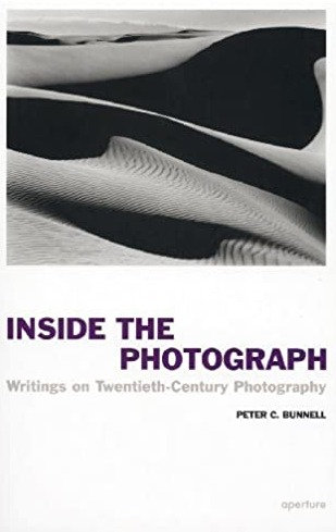 Inside the Photograph by Peter C. Bunnell