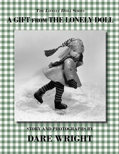 A Gift From The Lonely Doll by Dare Wright