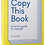 Thumbnail: Copy This Book: An Artist's Guide To Copyright by Eric Schrijver