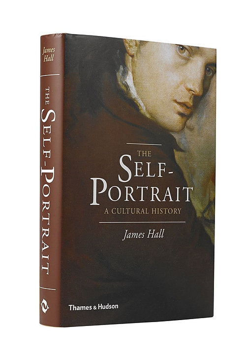 The Self-Portrait: A Cultural History by James Hall