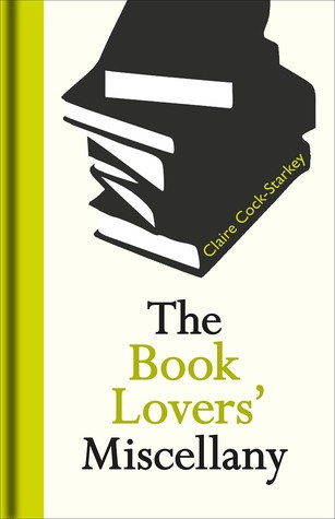The Book Lover's Miscellany by Claire Cock-Starkey