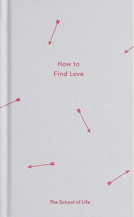 How to Find Love by Alain de Botton