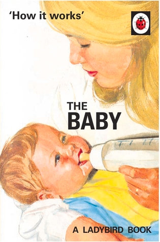How it Works: The Baby (Ladybird Books for Grown-Ups)