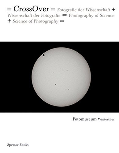 CrossOver: Photography of Science + Science of Photography