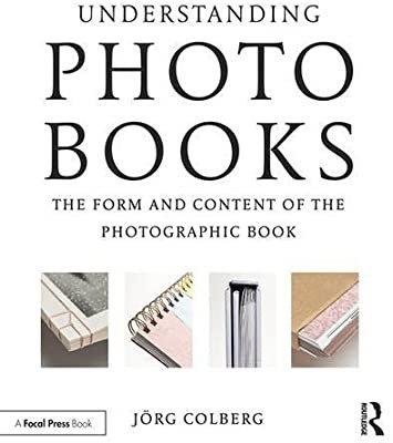 Understanding Photobooks by Jorg Colberg
