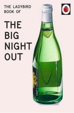 The Ladybird Book of The Big Night Out (Ladybird Books for Grown-Ups)