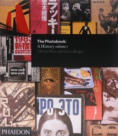 The Photobook: A History Volume 1 by Martin Parr and Gerry Badger
