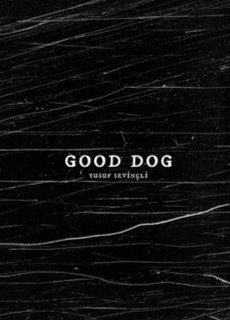Good Dog by Yusuf Sevinçli (signed copy)