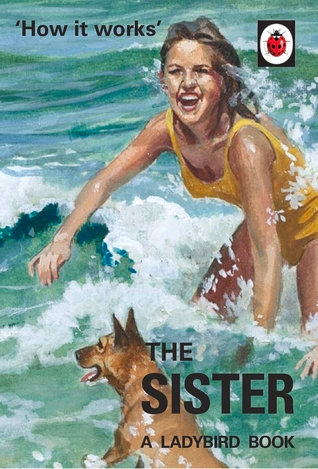 How it Works: The Sister (Ladybird Books for Grown-Ups)