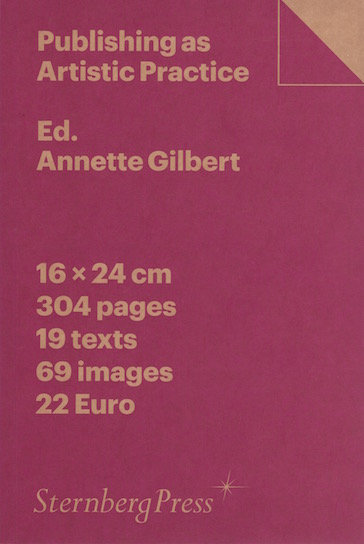 Publishing as Artistic Practice by Annette Gilbert
