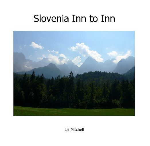 Cover page of 'Slovenia Inn to Inn' by Liz Mitchell