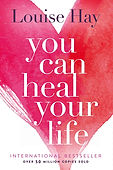 You Can Heal Your Life.jpeg