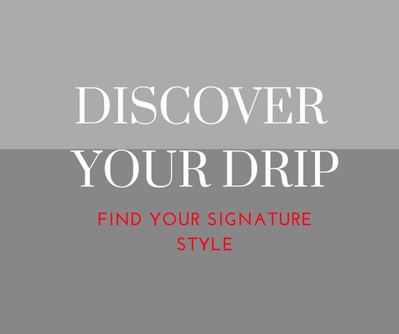 Discover your Drip: Find your signature style