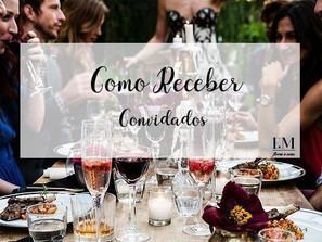 Como receber: Convidados