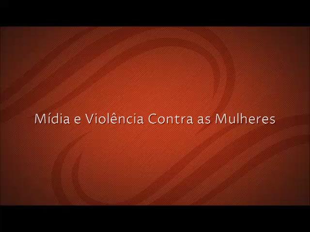 Mídia e Violência Contra as Mulheres