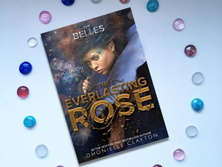Dhonielle Clayton's THE EVERLASTING ROSE - Great Dystopian Fantasy Series