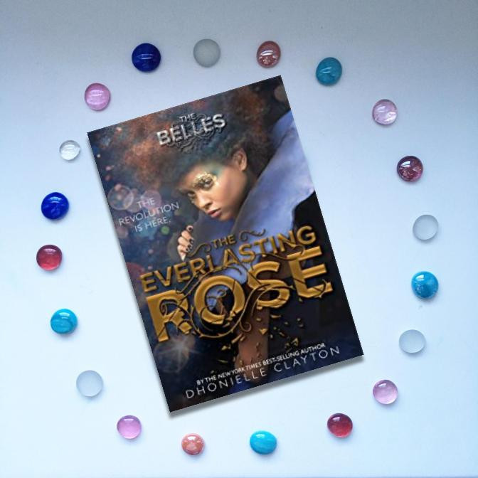 Book cover of Book 2 in Dhonielle Clayton's The Belles series, The Everlasting Rose