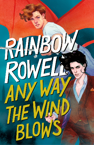 Book cover of Rainbow Rowell's Any Way the Wind Blows