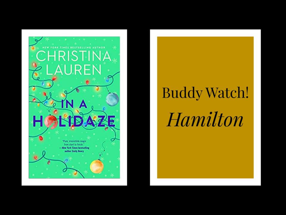 Book Cover of Christina Lauren's In a Holidaze and Buddy Watch! Hamilton
